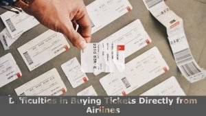 Difficulties in Buying Tickets Directly from Airlines