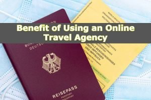 Benefit of Using an Online Travel Agency